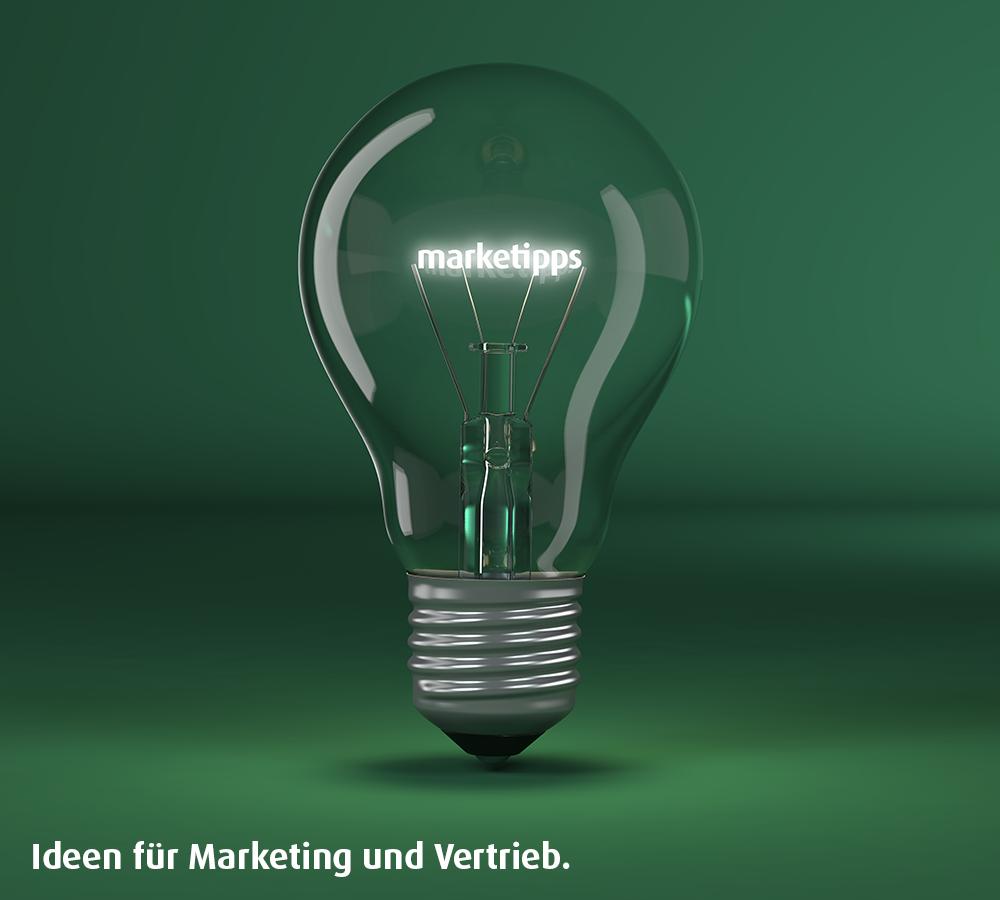 Marketipps: Ideen für Marketing, Akquise und Vertrieb